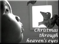 Christmas through Heaven's eyes