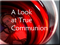 A look at True Communion