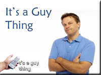 It's a Guy Thing