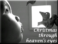 Christmas through Heaven's eyes